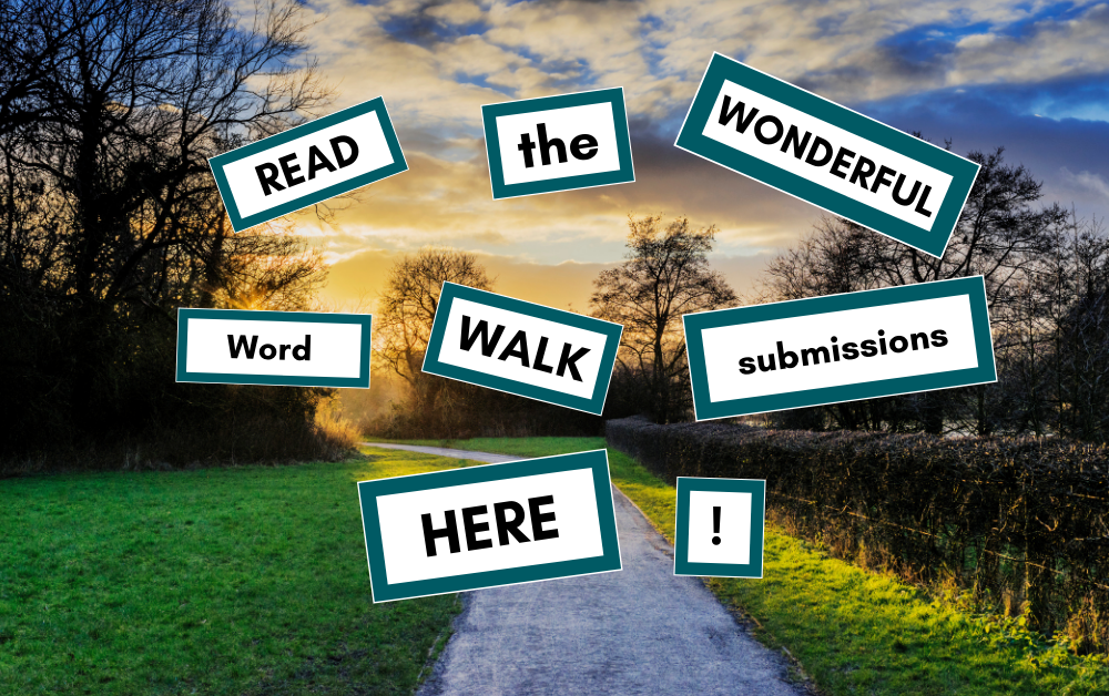 The Much-Anticipated Word Walk Submissions!