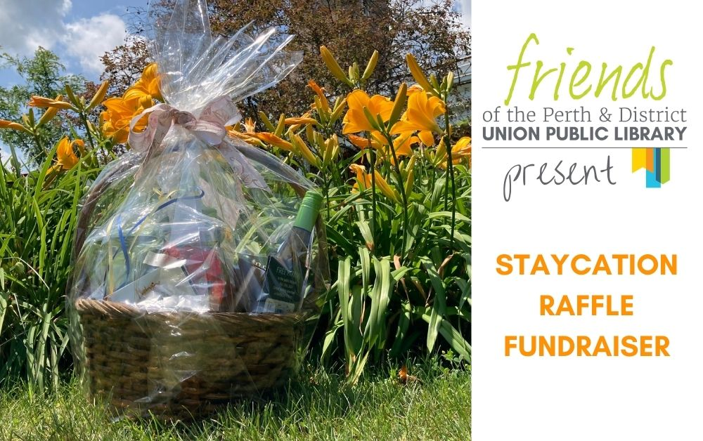 gift Gift basket in front of orange day lilies. Text reads friends of the Perth and District Public Library present staycation raffle fundraiser